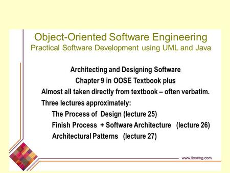 Architecting and Designing Software Chapter 9 in OOSE Textbook plus