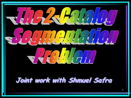 1 Joint work with Shmuel Safra. 2 Motivation 3 Motivation.