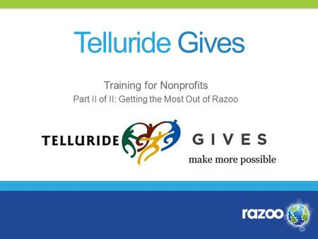 Telluride Gives Training for Nonprofits Part II of II: Getting the Most Out of Razoo.