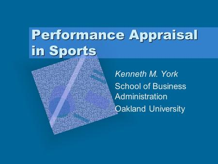 Performance Appraisal in Sports Kenneth M. York School of Business Administration Oakland University.