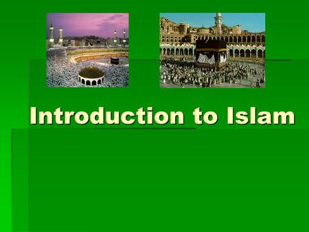 Introduction to Islam. Topics Covered 1.Three Spiritual Motivations 2.Six Pillars of Faith 3.Five Pillars of Worship.