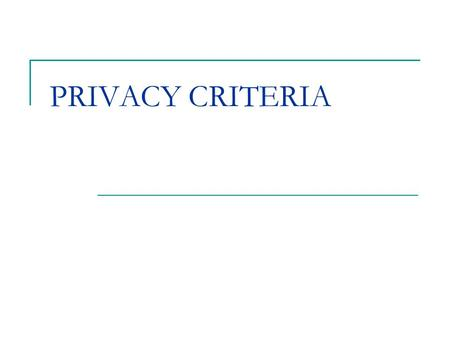 PRIVACY CRITERIA. Roadmap Privacy in Data mining Mobile privacy (k-e) – anonymity (c-k) – safety Privacy skyline.