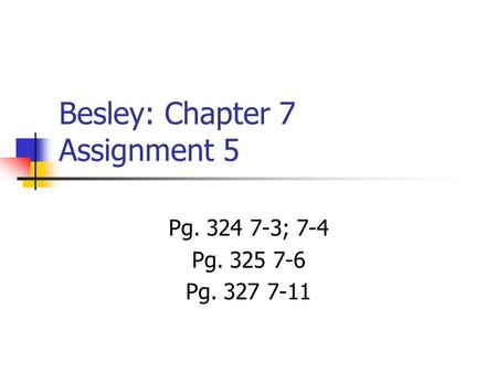 Besley: Chapter 7 Assignment 5