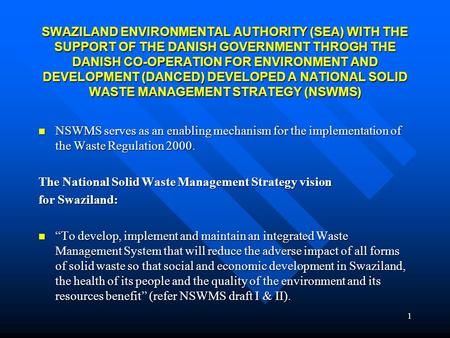 1 SWAZILAND ENVIRONMENTAL AUTHORITY (SEA) WITH THE SUPPORT OF THE DANISH GOVERNMENT THROGH THE DANISH CO-OPERATION FOR ENVIRONMENT AND DEVELOPMENT (DANCED)
