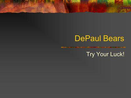 DePaul Bears Try Your Luck!. Why buy this product? Approximately 1,000,000 cell phone users Approximately 2,000,000 or more people play the lottery New.