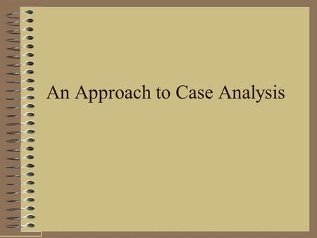 An Approach to Case Analysis