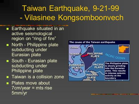 "Taiwan Earthquake, 9-21-99 - Vilasinee Kongsomboonvech Earthquake situated in an active seismological region on ""ring of fire"" North - Philippine plate."