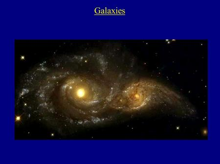 Galaxies. ● When we look at the night sky: – Moon and planets- relatively close ~ AU's – Stars in the Milky Way and its halo, still close ~ kpc ~ 1000's.