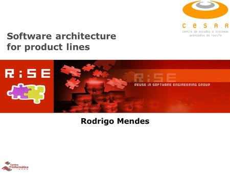 Software architecture for <strong>product</strong> lines Rodrigo Mendes.