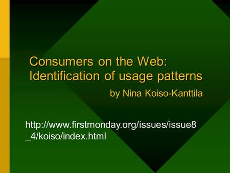 Consumers on the Web: Identification of usage patterns Consumers on the Web: Identification of usage patterns by Nina Koiso-Kanttila