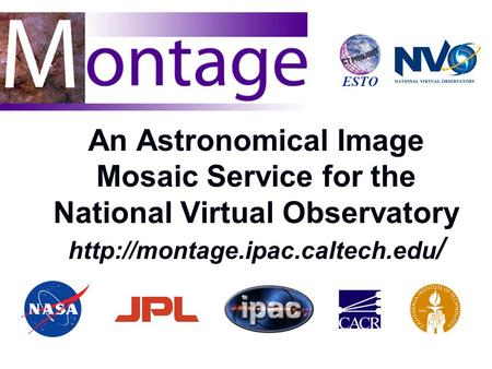 An Astronomical Image Mosaic Service for the National Virtual Observatory  / ESTO.