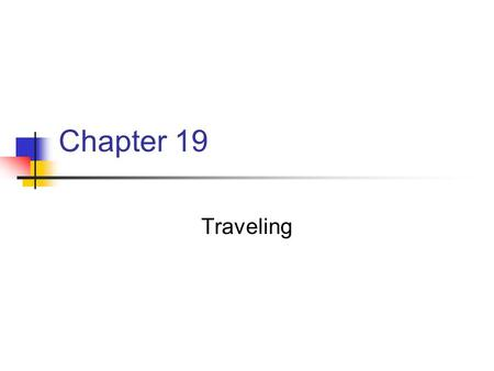 Chapter 19 Traveling.