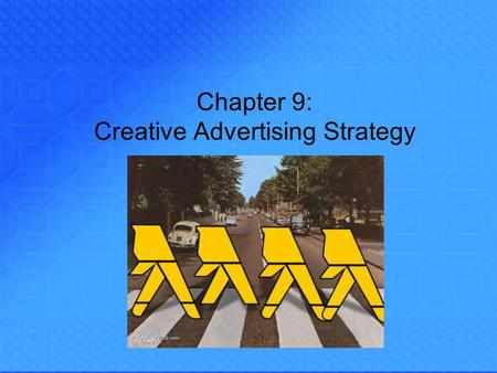 Chapter 9: Creative Advertising Strategy. Advertising Agencies A. Trends* 1. Full service vs. boutiques 2. Decentralization B. Organization* 1. Account.