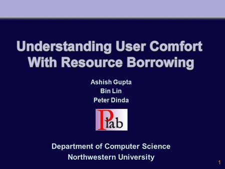 1 Ashish Gupta Bin Lin Peter Dinda Department of Computer Science Northwestern University.