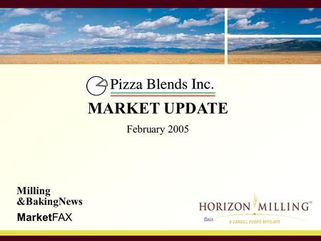 Finis Milling &BakingNews MarketFAX MARKET UPDATE February 2005.