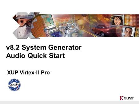 V8.2 System Generator Audio Quick Start XUP Virtex-II Pro.