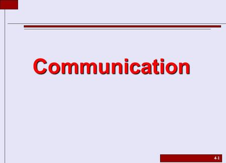 4-1 Communication. 4-2 Communication: It Takes Two  In a sales context, communication is the act of transmitting verbal and nonverbal information and.