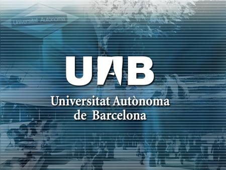 UAB adaptation to the European Higher Education Area Office of the Vice-Rector of Students and Culture January 2006.
