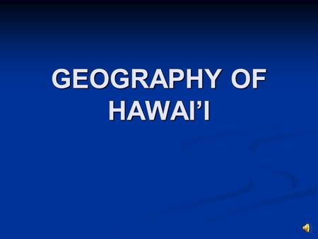 GEOGRAPHY OF HAWAI'I Hawai'i The most isolated landmass 2,397 mi from San Francisco 2,781 mi. from Anchorage, Alaska 3,847 mi from Tokyo,Japan 2,741.