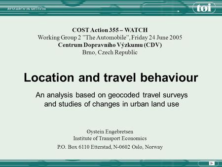Location and travel behaviour An analysis based on geocoded travel surveys and studies of changes in urban land use COST Action 355 – WATCH Working Group.