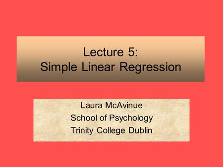 Lecture 5: Simple Linear Regression