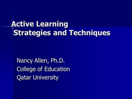 active learning techniques Active (or interactive) lectures blended sarah l eddy, miles mcdonough, michelle k smith, nnadozie okoroafor, hannah jordt, and mary pat wenderoth active learning increases student performance in science check out his other tips in resources for active learning on his.