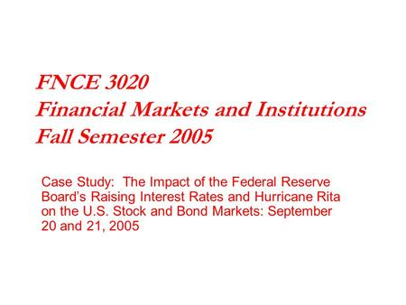 Case Study: The Impact of the Federal Reserve Board's Raising Interest Rates and Hurricane Rita on the U.S. Stock and Bond Markets: September 20 and 21,