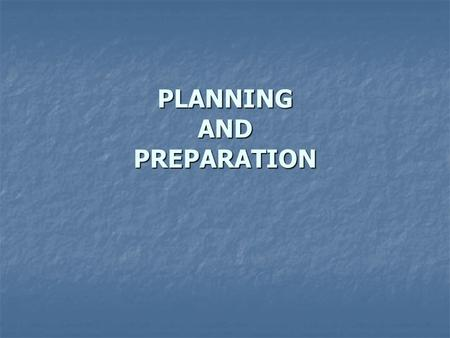 PLANNING AND PREPARATION. Many experienced executives react in the opposite way. Before outsourcing, the organization develops the broad outlines of the.