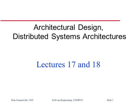 Architectural Design, Distributed Systems Architectures