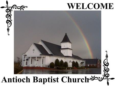 WELCOME Antioch Baptist Church. Announcements January 1, 2012.