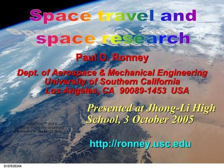 Paul D. Ronney Dept. of Aerospace & Mechanical Engineering University of Southern California Los Angeles, CA 90089-1453 USA Presented at Jhong-Li High.