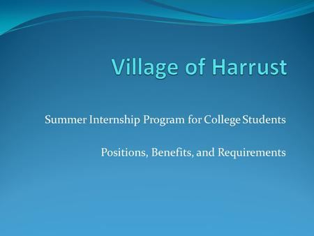 Summer Internship Program for College Students Positions, Benefits, and Requirements.