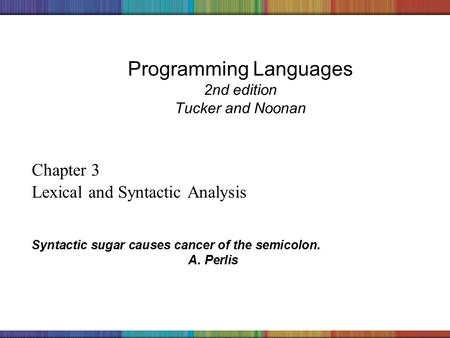Copyright © 2006 The McGraw-Hill Companies, Inc. Programming Languages 2nd edition Tucker and Noonan Chapter 3 Lexical and Syntactic Analysis Syntactic.
