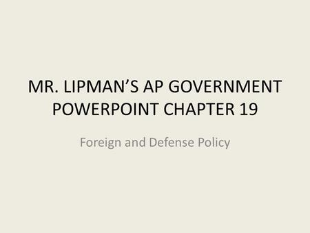 MR. LIPMAN'S AP GOVERNMENT POWERPOINT CHAPTER 19