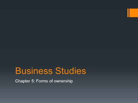 Business Studies Chapter 5: Forms of ownership. Liability  Liability—the responsibility for debts or legal actions (damages) taken against a business.