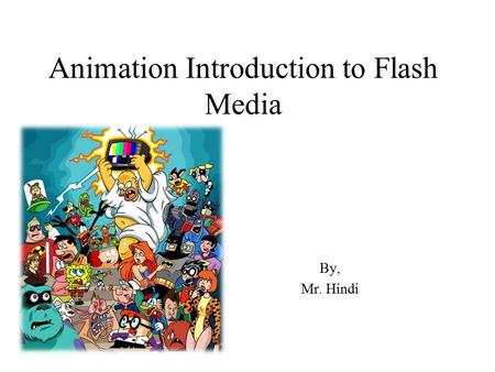 Animation Introduction to Flash Media