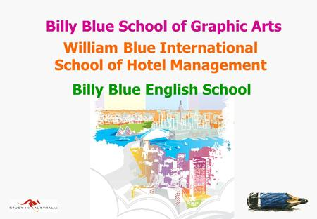 Billy Blue School of Graphic Arts William Blue International School of Hotel Management Billy Blue English School.