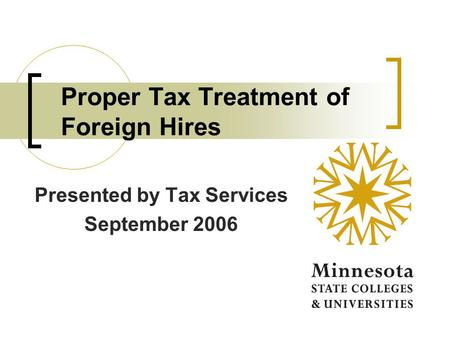 Proper Tax Treatment of Foreign Hires