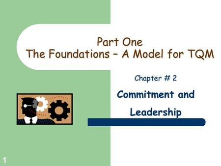 Part One The Foundations – A Model for TQM