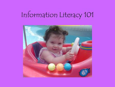 Information Literacy 101. Putting Students and Learning at the Center 1990's General Education Reforms Fundamental academic skills across the curriculum.