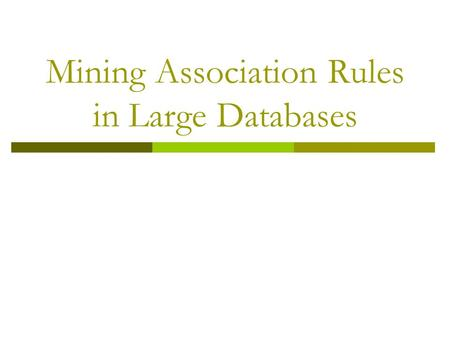 Mining Association Rules in Large Databases. What Is Association Rule Mining?  Association rule mining: Finding frequent patterns, associations, correlations,