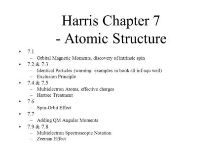 Harris Chapter 7 - <strong>Atomic</strong> <strong>Structure</strong>