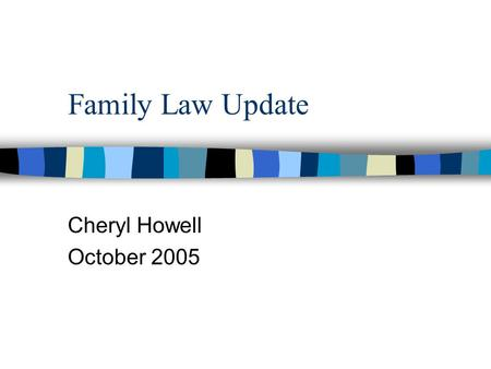 Family Law Update Cheryl Howell October 2005. Contempt Order: Dad pay medical expenses plus $200 per month Mom: Dad didn't pay; has work skills in furniture.