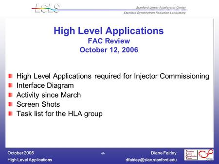 Diane Fairley High Level October 2006 1 High Level Applications FAC Review October 12, 2006 High Level Applications.