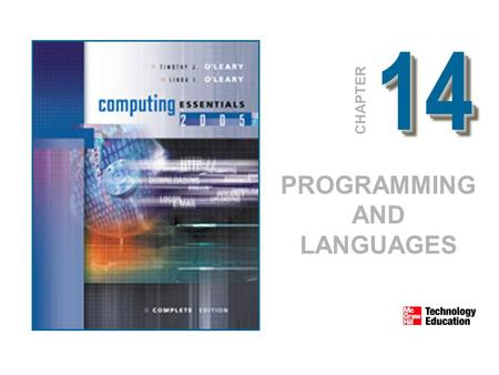 1414 CHAPTER PROGRAMMING AND LANGUAGES. © 2005 The McGraw-Hill Companies, Inc. All Rights Reserved. 14-2 Competencies Describe the six steps of programming.