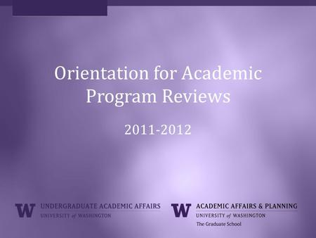 Orientation for Academic Program Reviews 2011-2012.