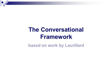The Conversational Framework based on work by Laurillard.