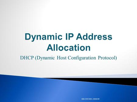 DHCP (Dynamic Host Configuration Protocol) RD-CSY2001-2008/09.