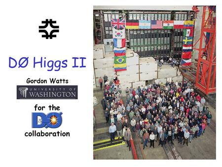 DØ Higgs II Gordon Watts for the collaboration. 2 Gordon Watts (UW Seattle) WIN'2003 10/07/2003 Outline Channels H  WW * H  H ++ H --  +  +  -