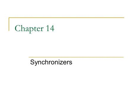 Chapter 14 Synchronizers. Synchronizers : Introduction Simulate a synchronous network over an asynchronous underlying network Possible in the absence.